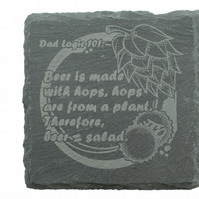 Dad Coaster - 'Beer is made with hops, hops are from a plant. Therefore.....