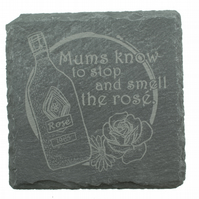 Mum Coaster - 'Mum's know when to stop and smell rosé'