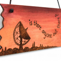 Is there anyone out there? Pyrography hanging plaque. Sunset silhouette.