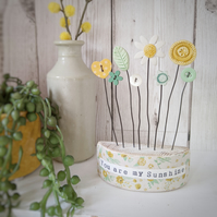 Clay and Button Flower Garden in a Floral Wood Block 'You are my Sunshine'