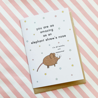 motivational card - elephant shrew's nose - a6 greetings card