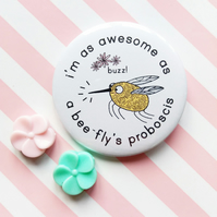 badge - beefly's probocsis - 58mm pin badge - handmade beefly badge