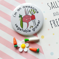 badge - i'm an awesome vegetable grower  - handmade 58mm pin badge