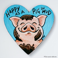 Happy as a Pig in Mud - Hand Painted Magnetic Heart Art Fridge Magnet