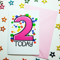 2 TWO TODAY Birthday Card in Pink for Baby Daughter Niece Granddaughter Toddler