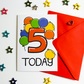 Five 5 Today Birthday Card for Boy or Girl with bright colourful balloons