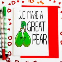 We Make a Great Pear Card,  Anniversary card, Funny Love, Birthday, Valentines