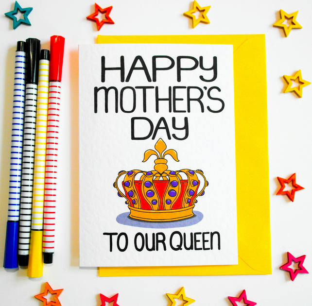 Happy Mother's Day To Our Queen Mother's Day Card, Mum, Gran, Nanny,Grandma card