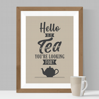 Hello, Is It Tea You're Looking For? Print