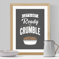 Let's Get Ready To Crumble Print