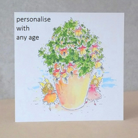 Age Birthday Card Fairy Flower Pot - Printed with any age