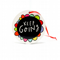 Keep Going hanging decoration