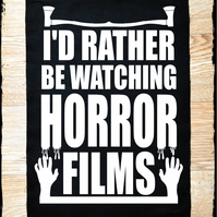 I'd Rather Be Watching Horror Films Large Back Patch 10x14 inches