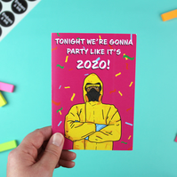 Tonight We're Gonna Party Like It's 2020! A6 Greetings Card
