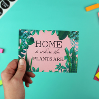 Home is Where the Plants Are - A6 Greeting Card with Envelope