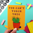 You Can't Touch This A6 Art Print