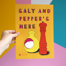 Salt and Pepper's Here A4 Poster