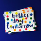 Better Day Tomorrow postcard by Jo Brown with free UK postage
