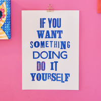 If You Want Something Doing... Blue on White Letterpress print by Jo Brown