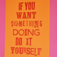 If You Want Something Doing... Red on Orange Letterpress print by Jo Brown