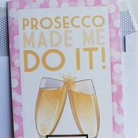 prosecco made me do it handmade card