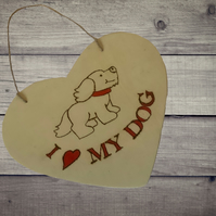 'I Love My Dog' Wooden Heart Decoration, Wooden Decoration, Hanging Heart,