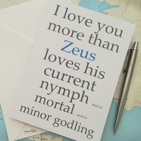 I Love You More Than Zeus Loves...  Greek Mythology Anniversary, Birthday Card