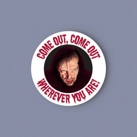 The Shining - Come out - glossy vinyl sticker . Halloween sticker