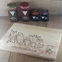Who ate the Cheese! - Laser Engraved Wooden Cheese or Chopping Board