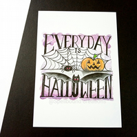 Every Day Is Halloween A6 Print. Halloween. Spooky. Designed By Spellbound.