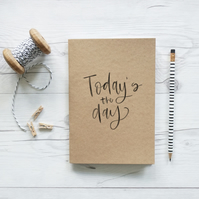 Today's the Day, handcrafted quote notebook