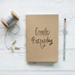 Create Everyday, handcrafted quote notebook