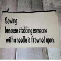 Sewing because stabbing someone with a needle is frowned upon. Funny needle case