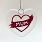 "Fused Glass ""Mum"" Heart Hanging - Handmade Glass Suncatcher"