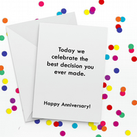 Best Decision Funny Anniversary Card