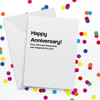Ever Happened Funny Anniversary Card