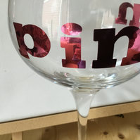 Pink gin balloon. Large gin glass. Slogan glass.