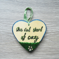 Heart – Decorative Hanging – One cat short of crazy