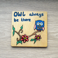 Owl – wooden coaster – Owl always be there