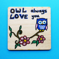 Owl – wooden coaster – Owl always love you