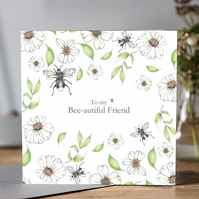 To my Bee-autiful Friend Greeting card