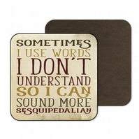 Funny Wooden Drinks Coaster Sometimes I Use Words I Don't Understand  C067