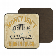 Funny Wooden Drinks Coaster Money Isn't Everything C068