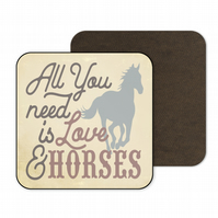 Horse Gift Wooden Coaster All You Need Is Love and Horses C071