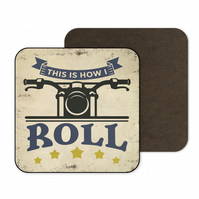 Fun Wooden Coaster This is How I Roll Motorbike Gift CO84