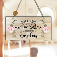 Best Friends Are The Sisters We Choose-Friendship Gift-Friend Sign-N19