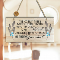 Dad Gift-Gift For Dad-The Only Thing Better Than Having You As My Dad Sign-N22