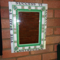 MOTIVATING MOSAIC MIRROR - THE ROAD TO SUCCESS IS ALWAYS UNDER CONSTRUCTION