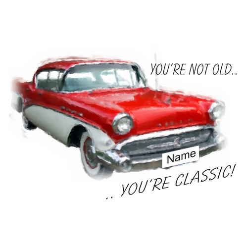 Youre Not Old Youre Classic Vintage American