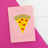 'Love you to pizzas' card